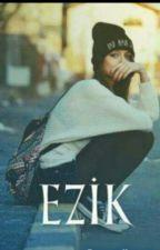 EZİK by msrumy
