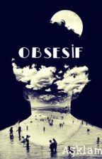 OBSESİF by Asklambac