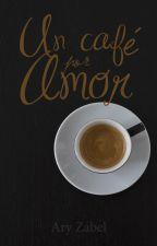 Un café por amor by AryZabel