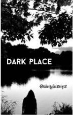 Dark Place by NiaGhisays