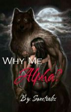 Why me Alpha by sweetsabz