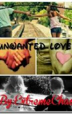 Unwanted Love by ExtremeChaos