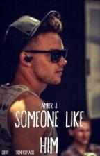 Someone Like Him [L.P] by QmeAHandKittenCat13
