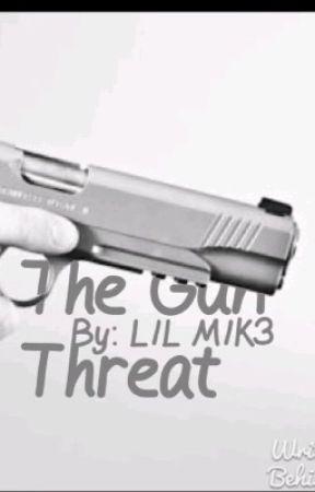 The Gun Threat by LILM1K3