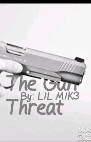 The Gun Threat