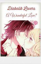 Diabolik Lovers - A Wonderful Love? (German Fanfiction) *pausiert* by animespecialfreak