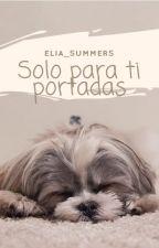 Solo Para Ti Portadas by Elia_Strom
