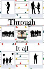 Through It All ~ Book 1 (COMPLETED) by WriterSydniLynn