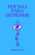 Poesias para deprimir... by AdrielAlves