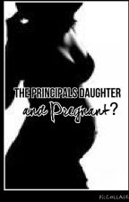 The Principal's Daughter and Pregnant by lifestoryinausername