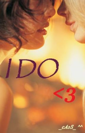 I DO <3 by _eM_Cee_