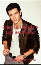 Every Girl Needs a Boy Bestfriend by AshleyJustLivinLife