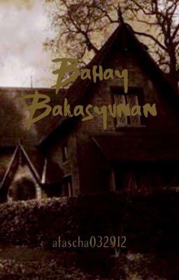 BAHAY BAKASYUNAN (COMPLETED)