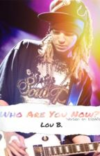 1. Who are you now? *Español* (Tokio Hotel/Tom Kaulitz fanfiction) by LouNeverWanted2Dance