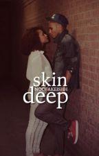 Skin Deep by NooFakeIshh