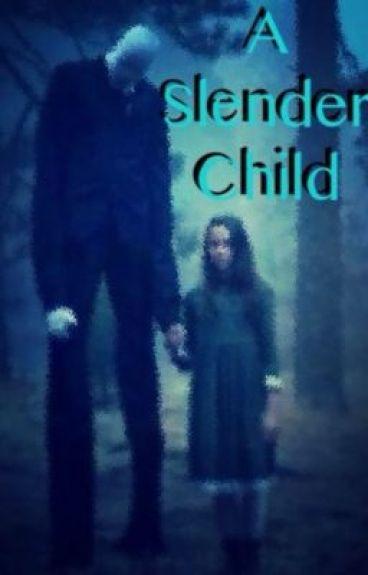 A Slender Child