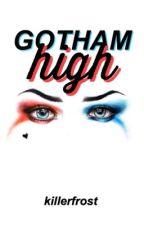GOTHAM HIGH << batman au by killer-frost