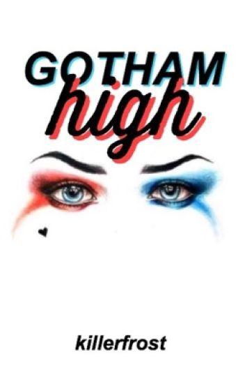 GOTHAM HIGH << batman au
