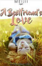 A Bestfriend's Love[ONE-SHOT] by _Sowfiyaaa_