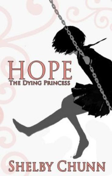 Hope: The Dying Princess by WrittingNinja