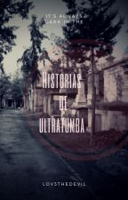 Historias de ultratumba by LOV3THEDEVIL