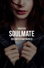 Soulmate (Editing Again) by queenofsteampunkness