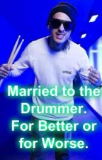 Married to the Drummer, for Better or for Worse. (Mike Fuentes fanfic) by Mrs_Fuentes