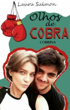 Olhos de Cobra (Fanfic Cobrina) by laurasalmon