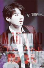 Married to an Idol by TiffKim_