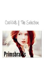 Cool Kids || The Selection by primsbraids