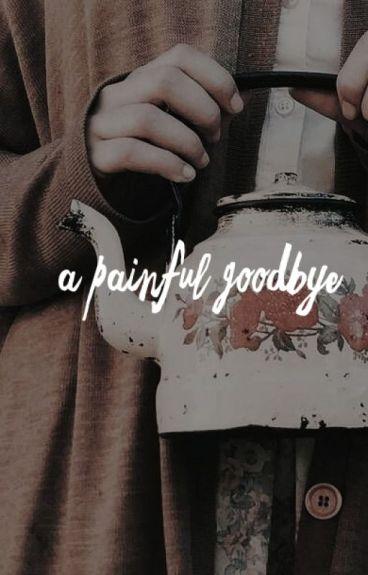 a painful goodbye