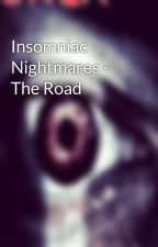 Insomniac Nightmares - The Road by KaineAndrews