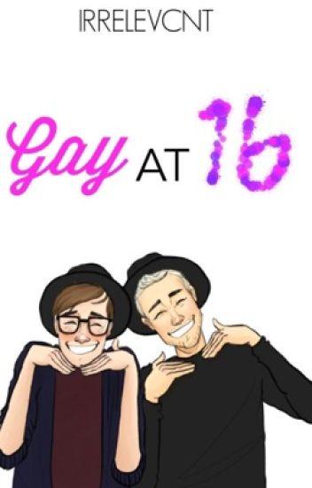 GAY AT 16 ♡