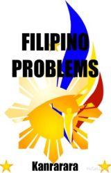 Filipino Problems by Kanrarara
