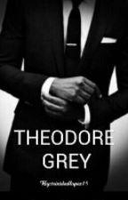 THEODORE GREY  by trinidadlopez15
