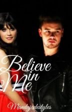 Believe in Me. (Liam Payne Fanfiction.) by MandaJadeStyles