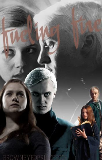 Fueling Fire | Draco and Ginny {DRINNY}