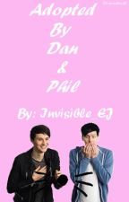 ☆Adopted By Dan And Phil☆ by Invisible_EJ