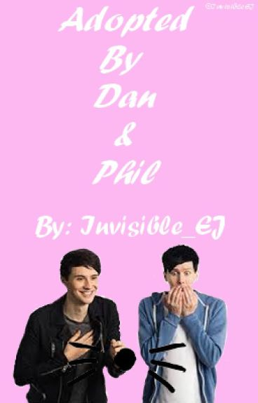 ☆Adopted By Dan And Phil☆