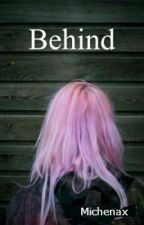 Behind m.c. - Book 1 by michenax