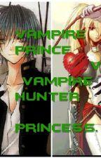 vampire prince vs vampire hunter princess (ON HOLD) by jalisha-28