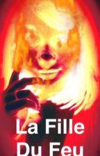 La fille du feu (Tome 1) by EvaTposey