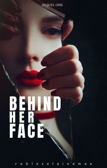 Behind Her Face
