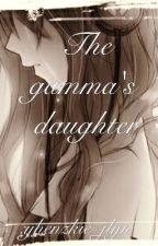 gamma's daughter by yhenzkie_jlyn