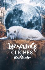Werewolf Cliches by blackbirds-