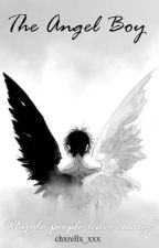 The Angel Boy [ complete ] by chxrellx_xxx