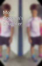 Moon Goddess's Daughter by Olivies7