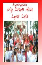 My Drum and Lyre Life [COMPLETE] by angelagdalis