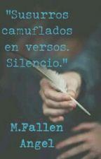 """""""Susurros camuflados en versos. Silencio."""" by MDarkAngel98"""