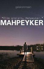 MAHPEYKER by galaksininsairi